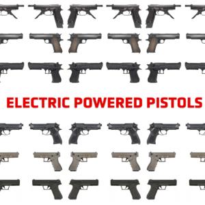 Electric Powered Pistols